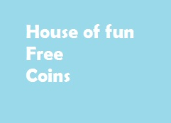 Maison de pièces de monnaie gratuites amusantes et pièces de monnaie gratuites.unlimited maison de pièces de monnaie amusantes et gratuites sans enquête.  pièces gratuites house of fun.free coin house of fun.free coins fun house.hof pièces gratuites